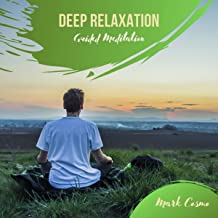 Deep Relaxation: Guided Meditation