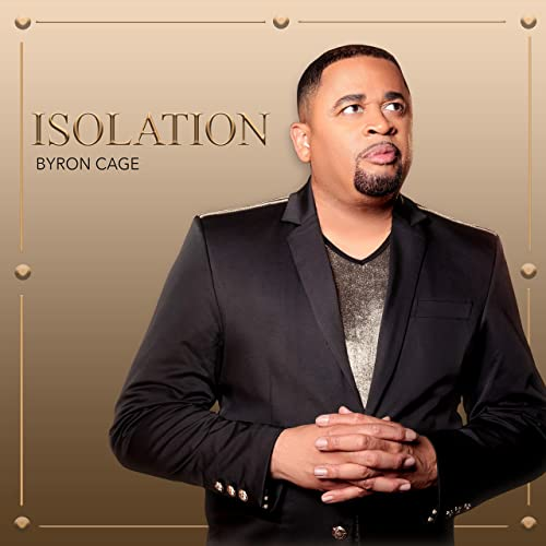 Byron Cage - Isolation 2019