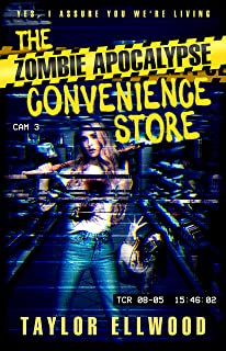 The Zombie Apocalypse Convenience Store: Yes, I assure you we're still alive (The Zombie Apocalypse Call Center Book 0) (English Edition)