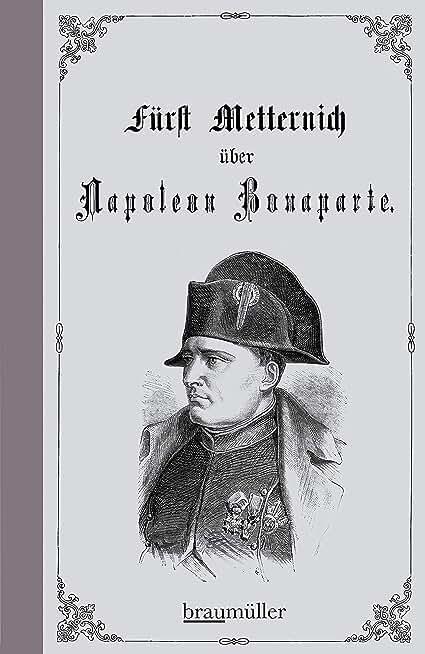 Über Napoleon Bonaparte: Eine Charakterstudie aus 1813 und 1820 (German Edition)