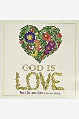 Adult Coloring Book: God is Love Paperback
