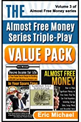 The Almost Free Money Series Triple-Play Value Pack: 3 Amazon Bestsellers at One Low Price [Passive Income for Life, Almost Free Money, Garage Sale Superstar] Kindle Edition