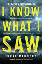 I Know What I Saw: 'A mesmerising thriller. Don't miss this one' - T. M. Logan