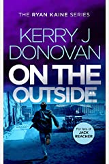 On the Outside: Book 9 in the Ryan Kaine series Kindle Edition