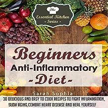 Beginners Anti-Inflammatory Diet: The Essential Kitchen Series, Book 49
