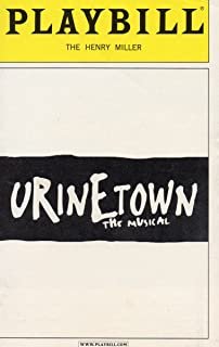URINETOWN The Musical Playbill for the Original Broadway Production - The Henry Miller Theatre - November 2002