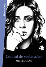 Con tal de verte volar (Spanish Edition)