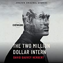 The Two Million Dollar Intern: Exposure collection, Book 5