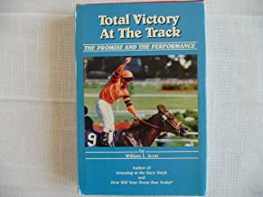 Total Victory at the Track; The Promise and the Performance