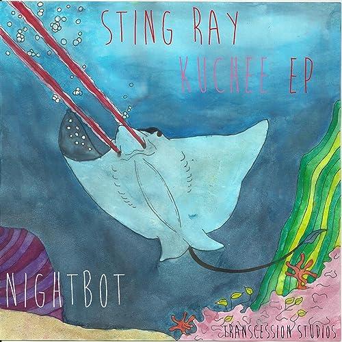 Sting Ray Kuchee EP by Nightbot on Amazon Music - Amazon com