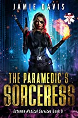 The Paramedic's Sorceress (Extreme Medical Services Book 9) Kindle Edition