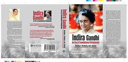 Indira Gandhi: An Era of Constitutional Dictatorship