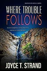 Where Trouble Follows: An Emily Lazzaro, Brynn Bancroft, Jillian Hillcrest Mystery Kindle Edition