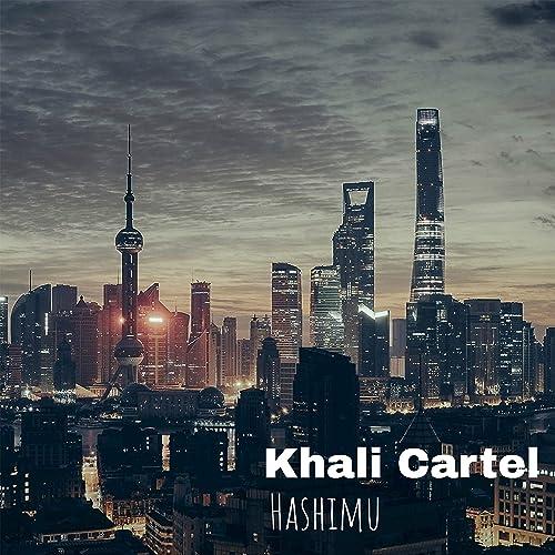 Khali Cartel de Hashimu en Amazon Music - Amazon.es