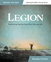 Legion: Rediscovering the God Who Rescues Me (Bible Study)