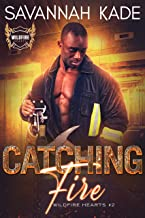 Catching Fire (Wildfire Hearts Book 2)
