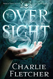 The Oversight: A mystery of witch-hunters, magicians and mirror-walkers (Oversight Trilogy Book 1) (English Edition)