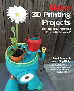 Make: 3D Printing Projects: Toys, Bots, Tools, and Vehicles
