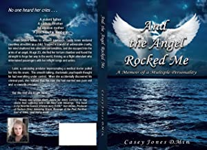 And the Angel Rocked me: A Memoir of a Multiple Personality