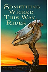 Something Wicked This Way Rides Kindle Edition