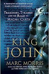 King John: Treachery, Tyranny and the Road to Magna Carta Kindle Edition