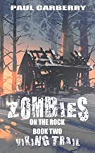 Zombies on the Rock: The Viking Trail