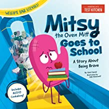 Mitsy the Oven Mitt Goes to School: A Story About Being Brave