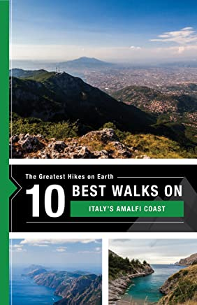 The 10 Best Hikes on Italy's Amalfi Coast: The Greatest Hikes on Earth Series (English Edition)