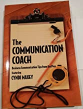 The Communication Coach, Business Communication Tips from the Pros featuring Cyndi Maxey