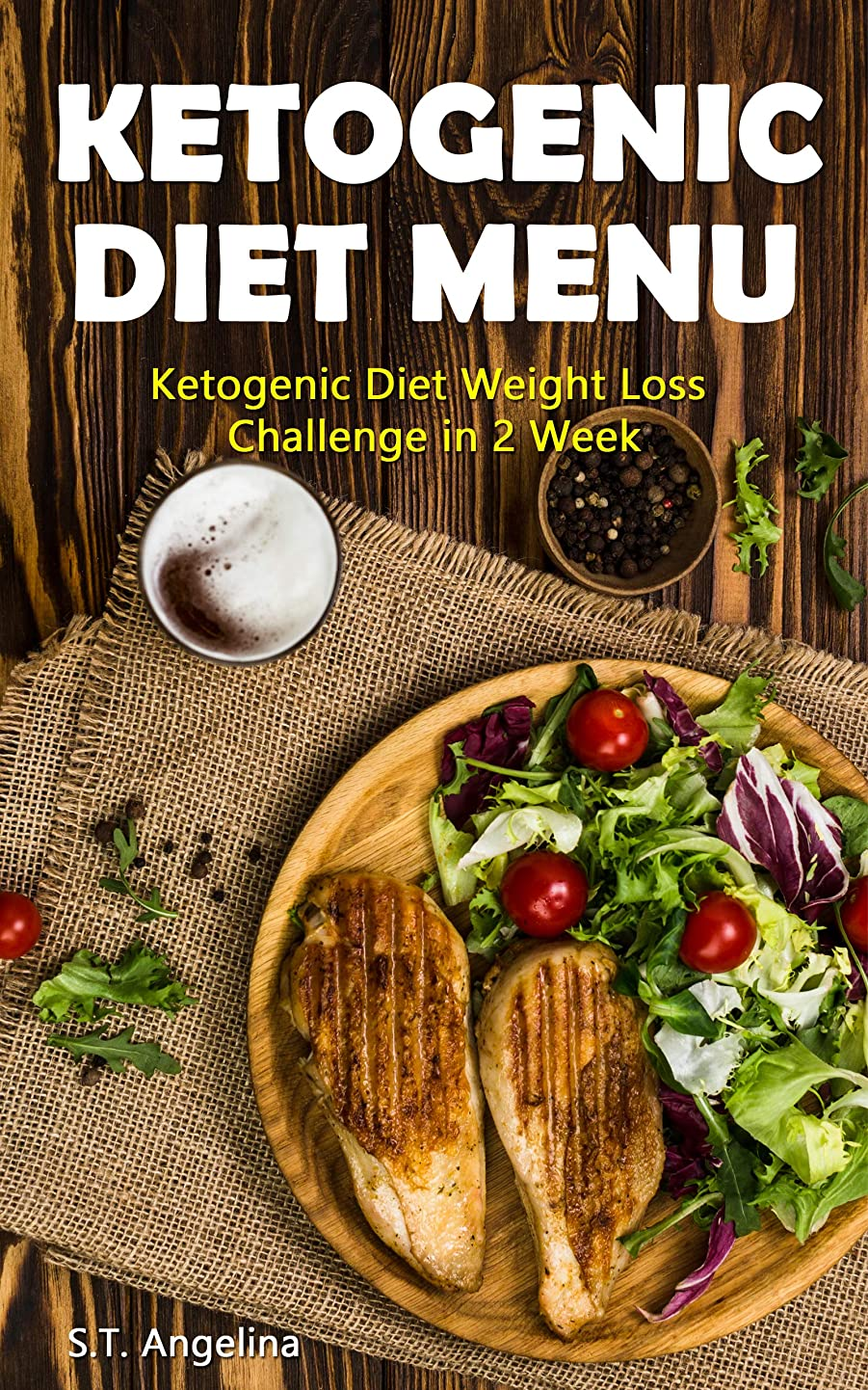Ketogenic Diet Menu: Ketogenic Diet Weight Loss Challenge in 2 Week (English Edition)