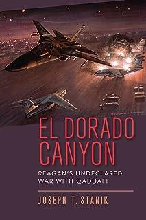 El Dorado Canyon: Reagan's Undeclared War with Qaddafi