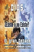 Dios ¿Existe o no existe? El Gran debate (Spanish Edition)