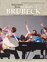 Dave Brubeck: Selections from Seriously Brubeck: Original Piano Sheet Music for the Late-Intermediate to Early-Advanced Pianist