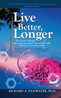 Live Better, Longer: The Science Behind the Amazing Health Benefits of OPC