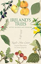 Ireland's Trees – Myths, Legends & Folklore: Myth, Legend and Folklore