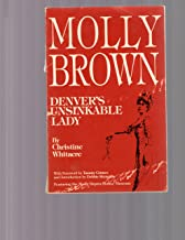 Molly Brown: Denver's Unsinkable Lady