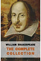 The Complete Works of William Shakespeare (37 plays, 160 sonnets and 5 Poetry Books With Active Table of Contents) Kindle Edition