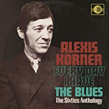 Every Day I Have The Blues: 60s Anthology