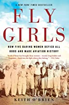 Fly Girls: How Five Daring Women Defied All Odds and Made Aviation History PDF