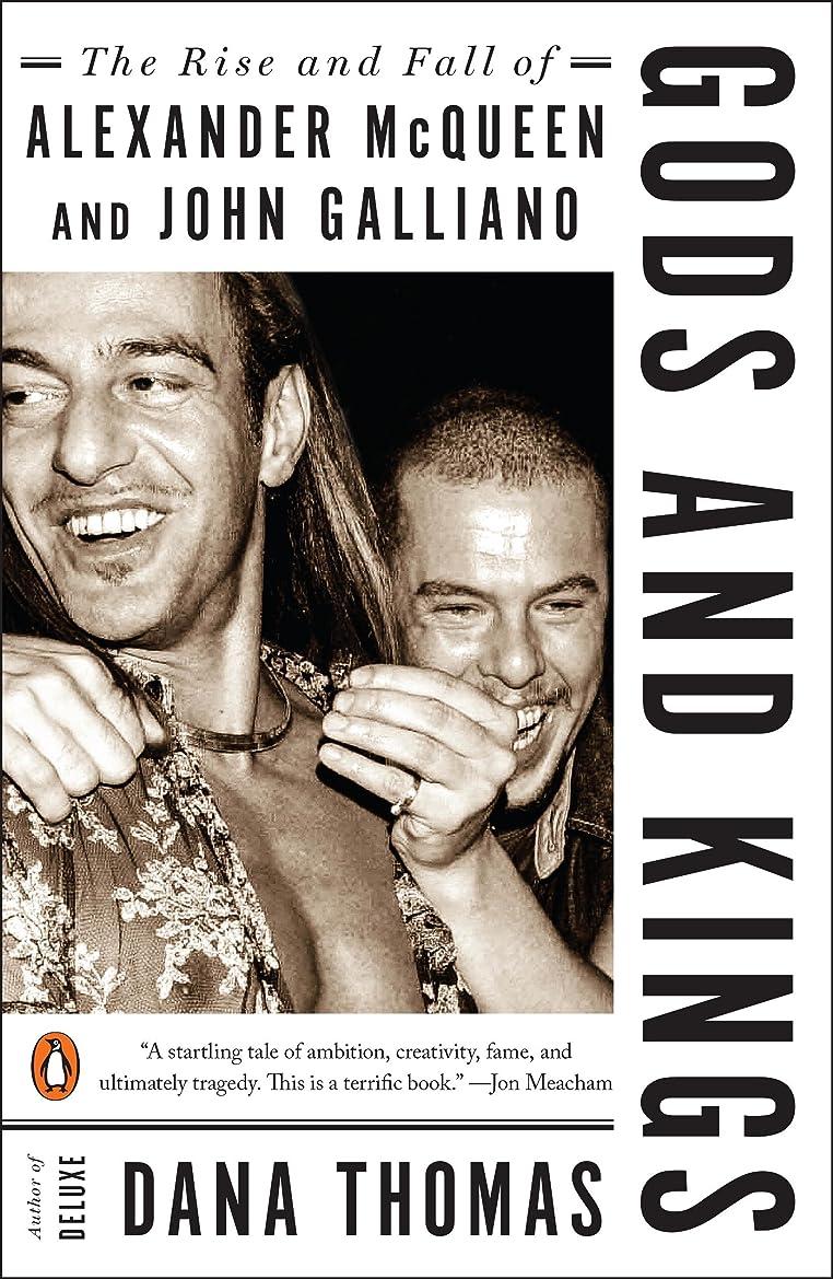 作曲家不適当海Gods and Kings: The Rise and Fall of Alexander McQueen and John Galliano (English Edition)
