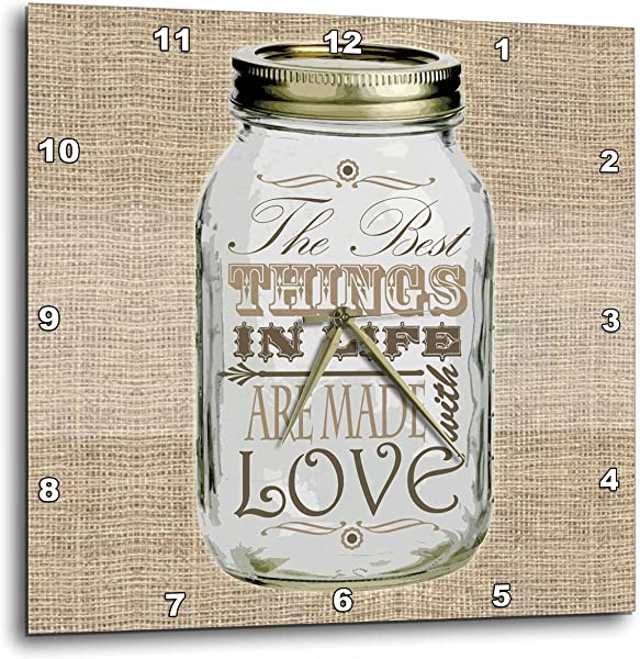 3dRose Mason Jar On Burlap Print Brown The Best Things In Life Are Made With Love Gifts For The Cook Wall Clock 10 By 10 Inch DPP 128507 1