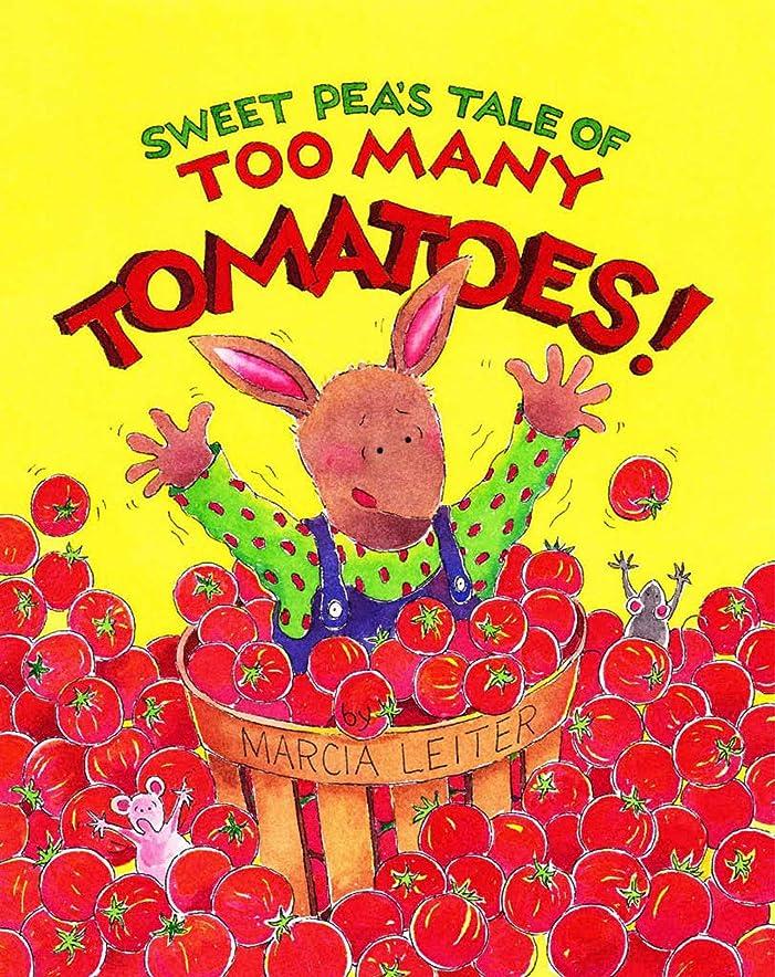 忌み嫌うホームレス忌み嫌うSweet Pea's Tale of TOO MANY TOMATOES! (Sweet Pea Tales Book 1) (English Edition)