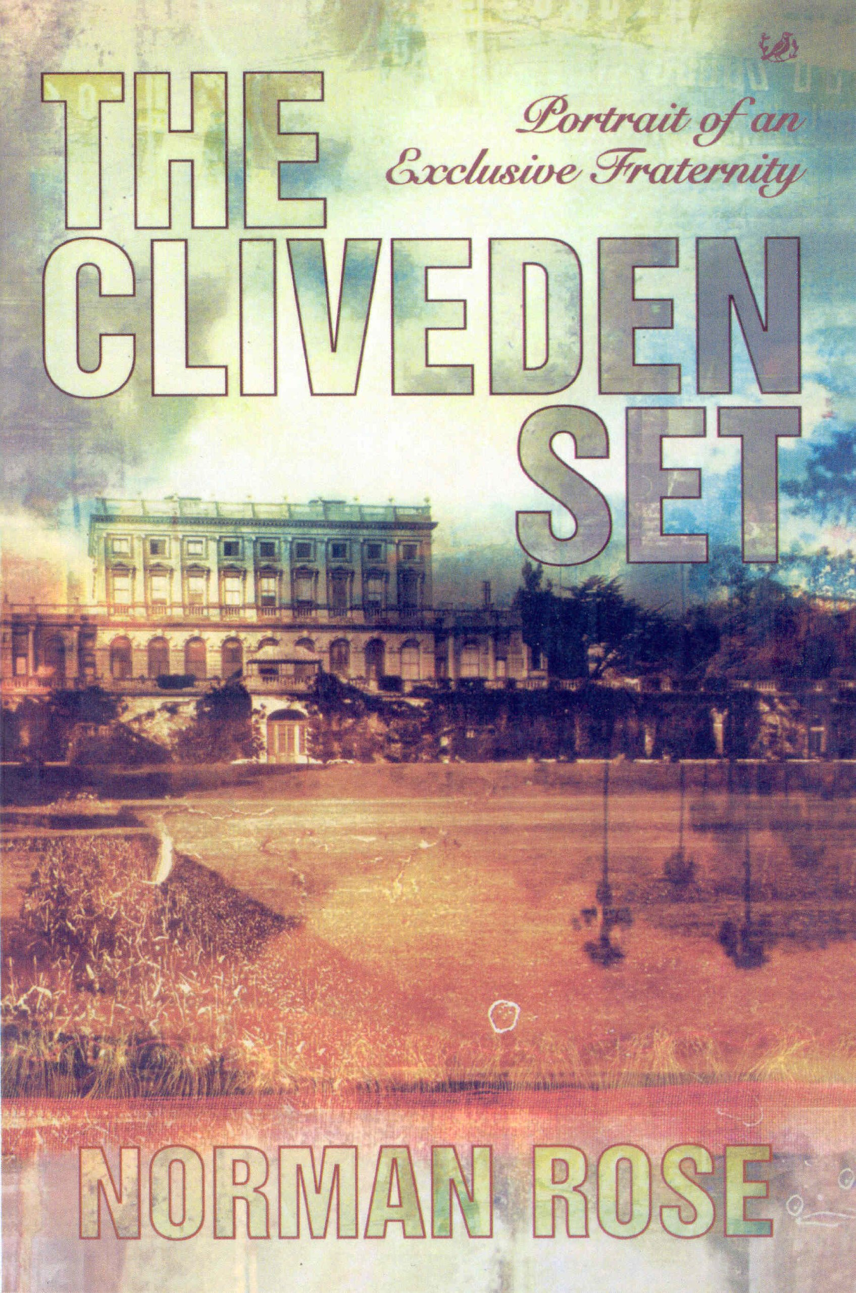 The Cliveden Set: Portrait of an Exclusive Fraternity