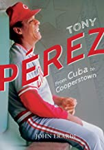 Tony Pérez: From Cuba to Cooperstown