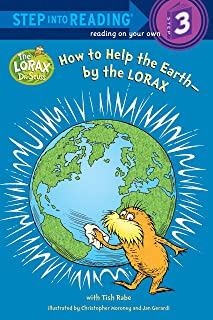 How to Help the Earth-by the Lorax (Dr. Seuss) (Step into Reading)