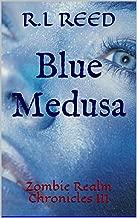 Blue Medusa: Zombie Realm Chronicles