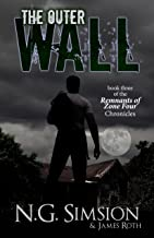 The Outer Wall: a dystopian post-apocalyptic science fiction series (Remnants of Zone Four Chronicles Book 3)
