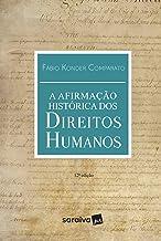 A afirmação histórica dos Direitos Humanos - 12ª edição de 2019