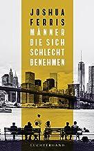 Männer, die sich schlecht benehmen: Storys (German Edition)