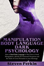 MANIPULATION, BODY LANGUAGE, AND DARK PSYCHOLOGY: How To Read Body Language In Real-Time To Avoid Manipulation. Identify E...